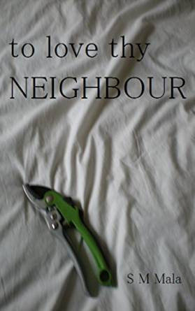 to love thy neighbour