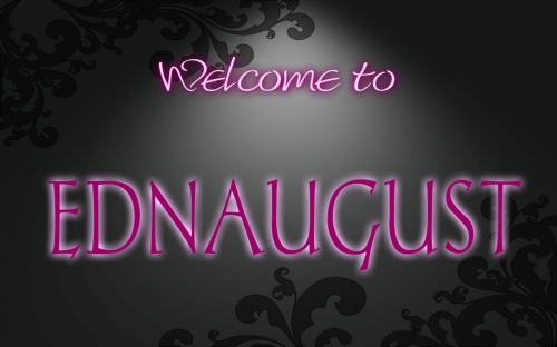 WELCOME TO EDNAUGUST