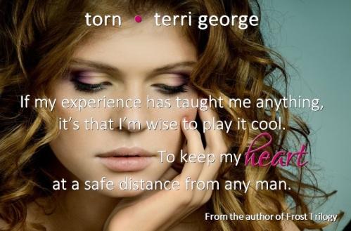TORN keep my heart at a safe distance